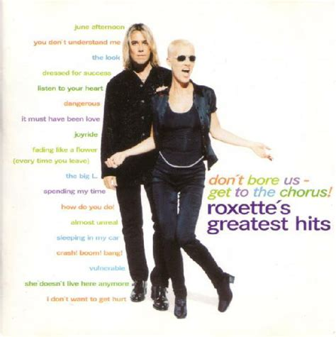 Roxette - Don't Bore Us - Get To The Chorus! (Roxette's