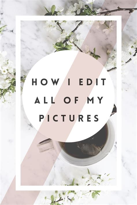 HOW I EDIT MOST OF MY PICTURES IN PHOTOSHOP   S A R A • W